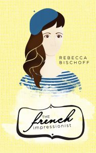 "Cover of the book ""The French Impressionist"" by Rebecca Bischoff"