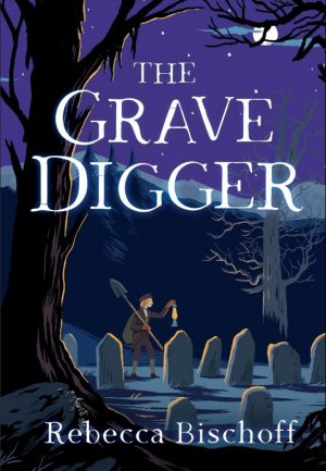 The cover of The Grave Digger by Rebecca Bischoff